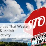 4 Activities That Waste Time & Inhibit Productivity