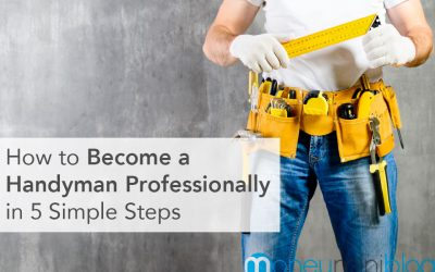 How to Become a Handyman Professionally in 5 Simple Steps
