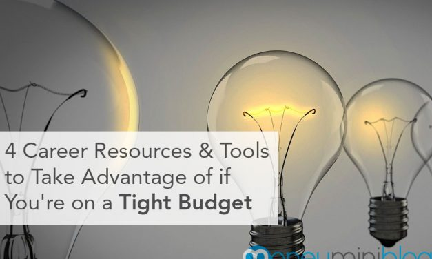 4 Career Resources & Tools You Should Take Advantage of if You're on a Tight Budget