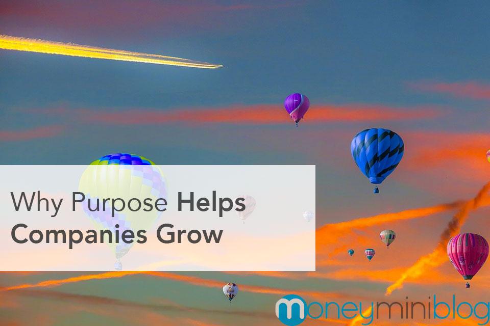 Why Purpose Helps Companies Grow