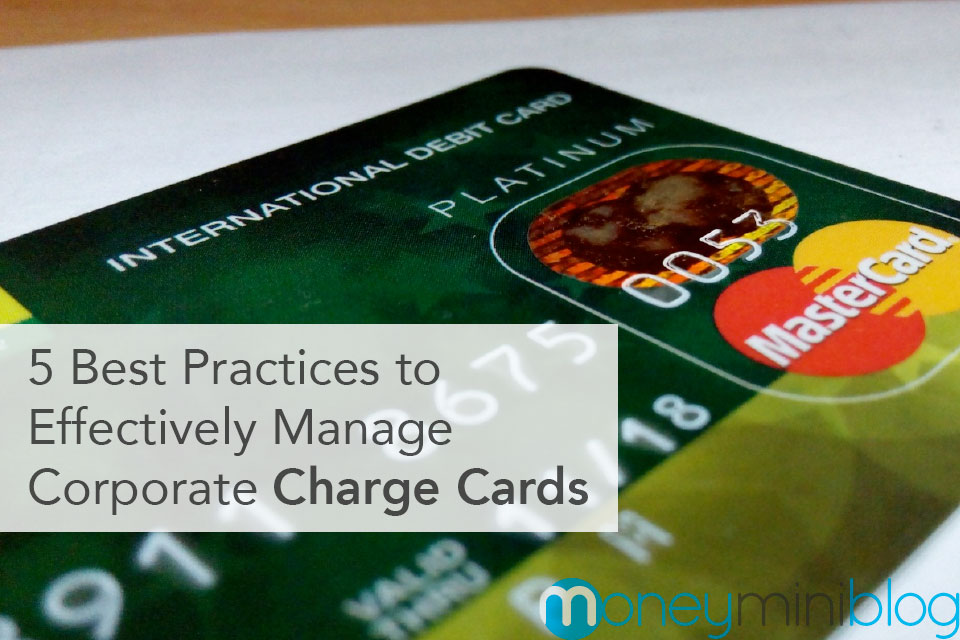 5 Best Practices to Effectively Manage Corporate Charge Cards