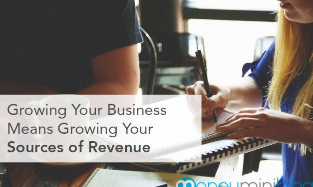 Growing Your Business Means Growing Your Sources of Revenue