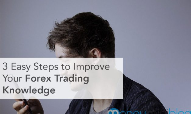 3 Easy Steps to Improve Your Forex Trading Knowledge