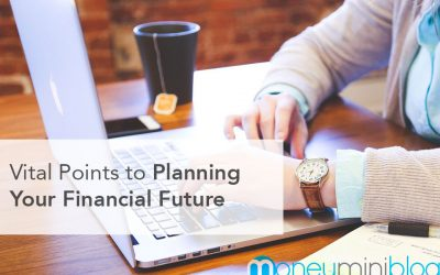 Vital Points to Planning Your Financial Future