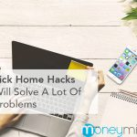 10 Quick Home Hacks That Will Actually Solve A Lot Of Your Problems