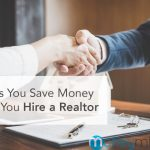 3 Ways You Save Money When You Hire a Realtor