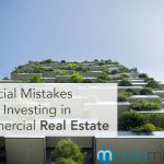 4 Crucial Mistakes to Avoid When Investing in Commercial Real Estate