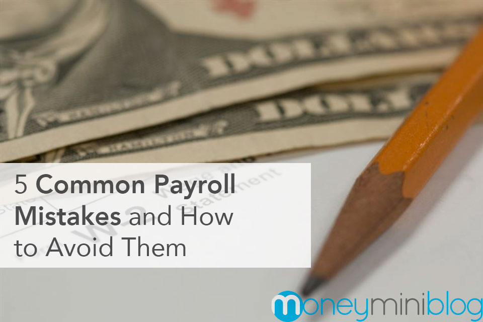 5 Common Payroll Mistakes and How to Avoid Them