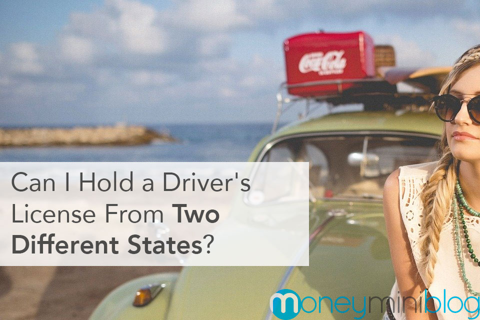 Can I Hold Driver's Licenses from Two Different States at the Same Time?