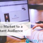 How to Market to a Reluctant Audience