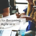 4 Tips for Becoming More Agile as a Business