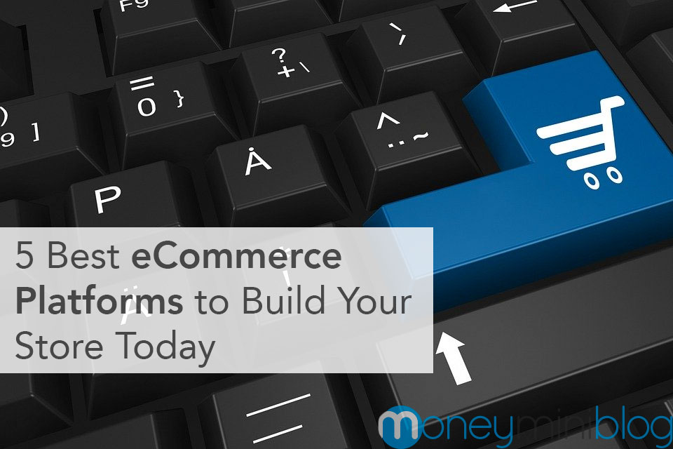 5 Best eCommerce Platforms to Build Your Store Today