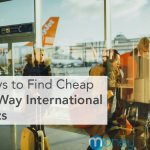 5 Ways to Find Cheap One-Way International Flights