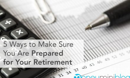 5 Ways to Make Sure You Are Prepared for Your Retirement