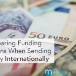 Comparing Funding Options When Sending Money Internationally