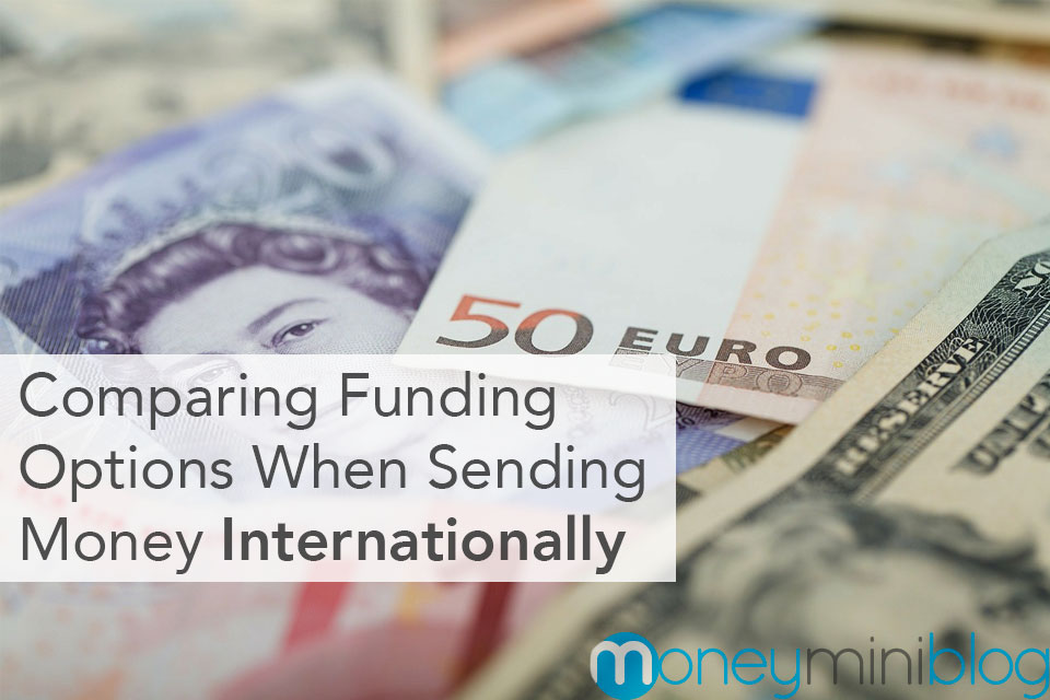 Comparing Funding Options When Sending Money Internationally