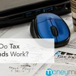 Tax Season 2020: How Do Tax Refunds Work?