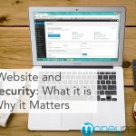 Your Website and SLL Security: What it is and Why it Matters