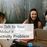 How to Talk to Your Boss About a Productivity Problem