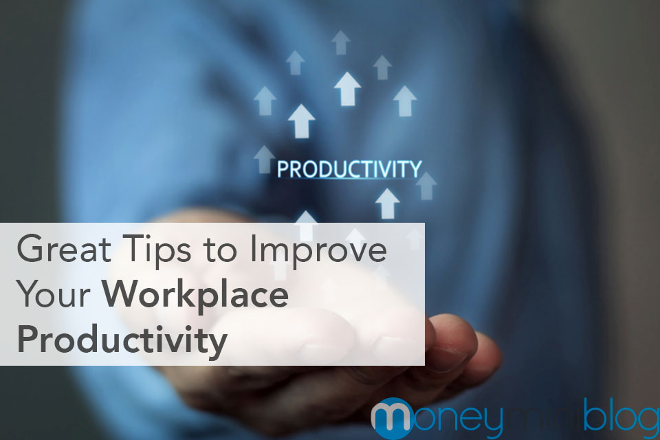 Great Tips to Improve Your Workplace Productivity
