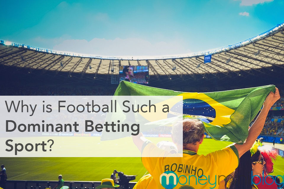 UK Readers: Why is Football Such a Dominant Betting Sport?