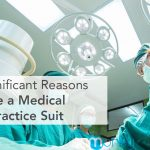 6 Significant Reasons to File a Medical Malpractice Suit