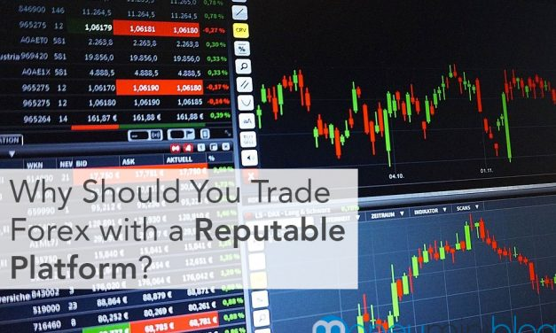 Why Should You Trade Forex with a Reputable Platform?