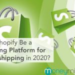 Will Shopify Be a Leading Platform for Dropshipping in 2020?