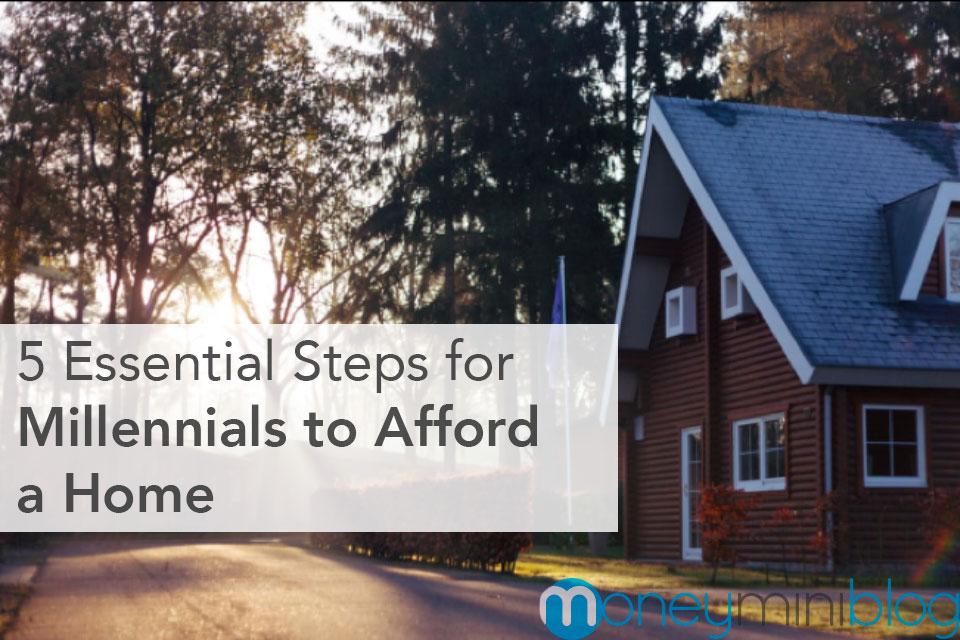 5 Essential Steps for Millennials to Afford a Home