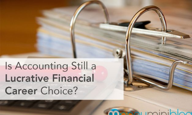 Is Accounting Still a Lucrative Financial Career Choice?