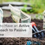 How to Have an Active Approach to Passive Income