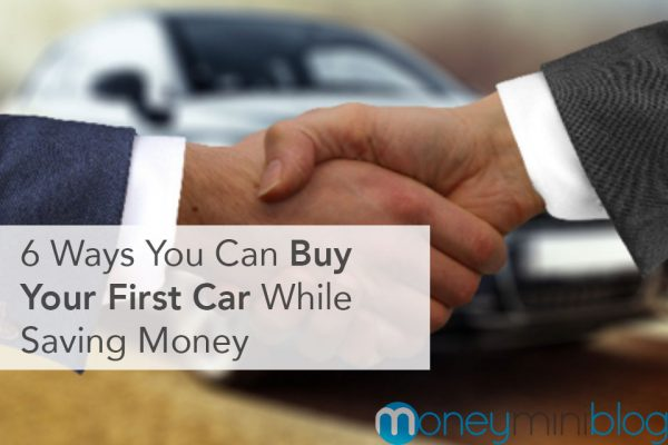 6 Ways You Can Buy Your First Car While Saving Money