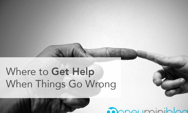 Where to Get Help When Things Go Wrong