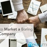 How to Market a Boring B2B Company