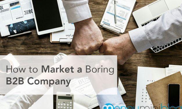 How to Market a Boring B2B Company