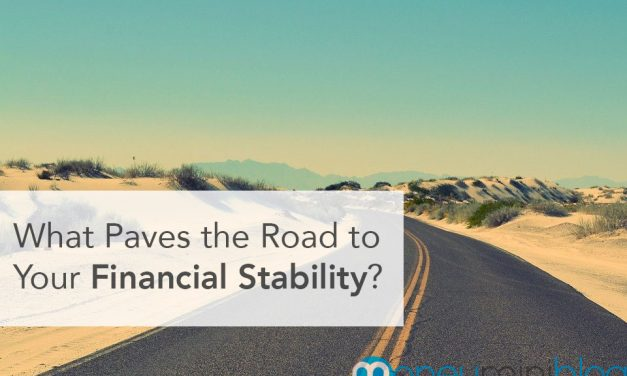 What Paves the Road to Your Financial Stability?