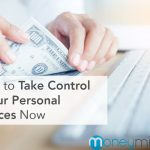 6 Tips to Take Control of Your Personal Finances Now