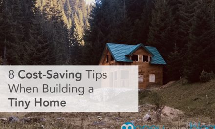 Build a Tiny House on a Budget: 8 Cost-Saving Tips