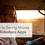 4 Tips to Saving Money With Rideshare Apps