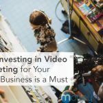 Why Investing in Video Marketing for Your Small Business is a Must