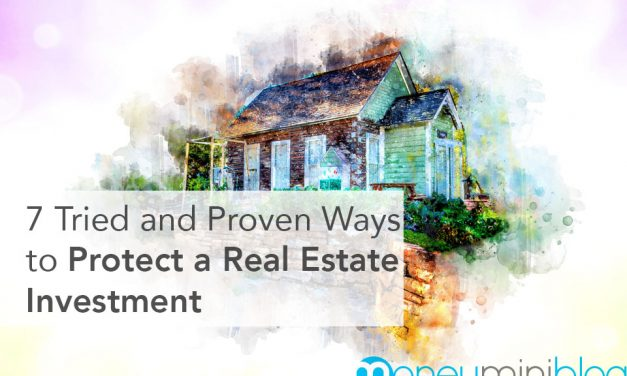 7 Tried and Proven Ways to Protect a Real Estate Investment