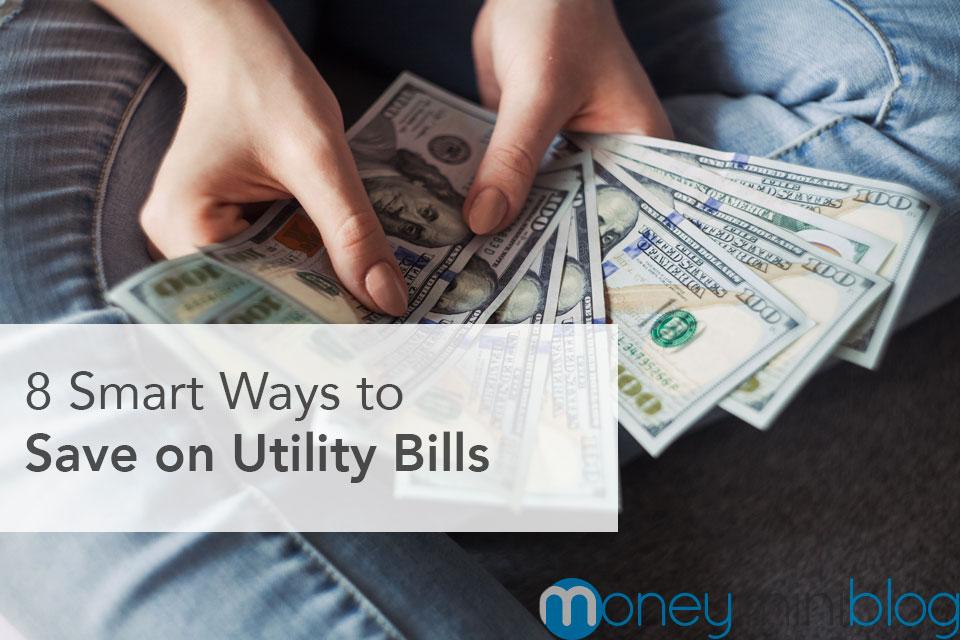 8 Smart Ways to Save on Utility Bills