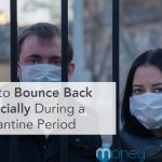 How to Bounce Back Financially During a Quarantine Period