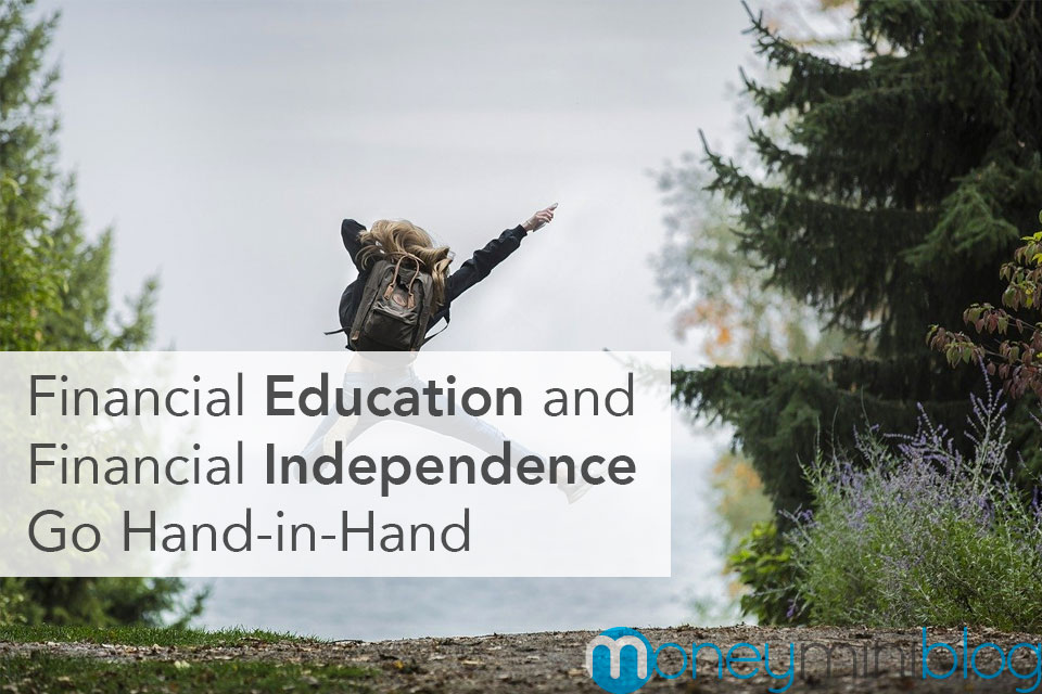 Financial Education and Financial Independence Go Hand-in-Hand