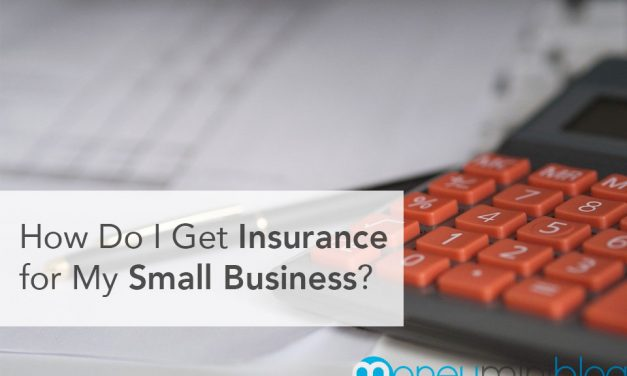 How Do I Get Insurance for My Small Business?