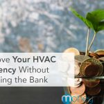 How to Improve Your HVAC Efficiency Without Breaking the Bank