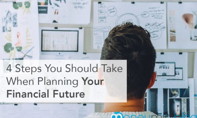 4 Steps You Should Take When Planning Your Financial Future