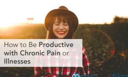 How to Be Productive with Chronic Pain or Illnesses
