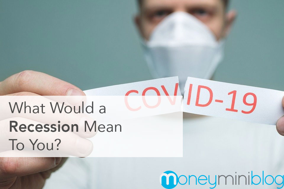 What Would a Recession Mean To You?