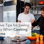 3 Creative Tips to Save Money When Cooking at Home